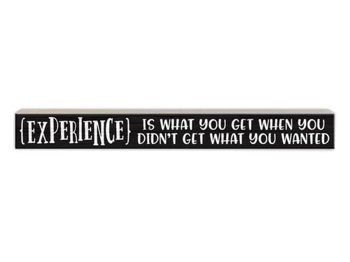 Experience Is What You Get Sign