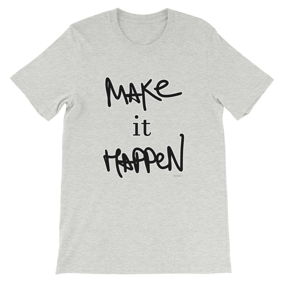 Best Favorite Make it Happen T-Shirt