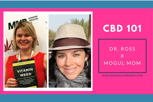 Dr. Michele Ross & The Mogul Mom Talk CBD 101