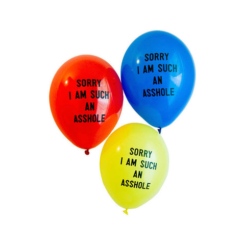 Sorry I am Such an Asshole Balloons for home or office.