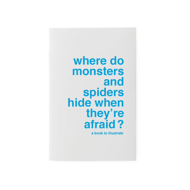 where do monsters and spiders...