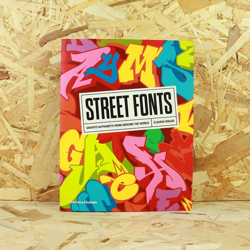 Street Fonts: Graffiti Alphabets from Around the World - C. Walde - Circus Network Street Art and Illustration