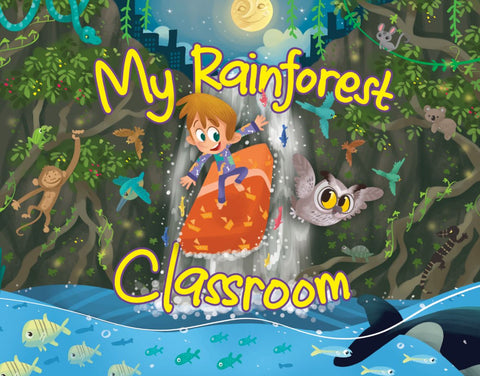 My Rainforest Classroom by Stuart French