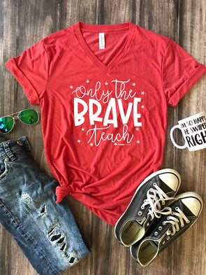 Only the Brave Teach Tee