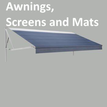Awnings, Screens and Mats