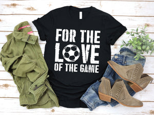 For The Love Of The Game - Soccer Lover T-Shirt (Unisex)
