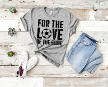Load image into Gallery viewer, For The Love Of The Game - Soccer Lover T-Shirt (Unisex)
