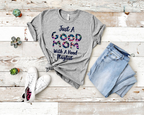 Just a good mom with a hood playlist T-Shirt (Unisex)