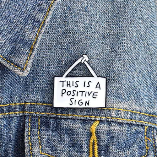 This Is A Positive Sign Inspirational Enamel Pin