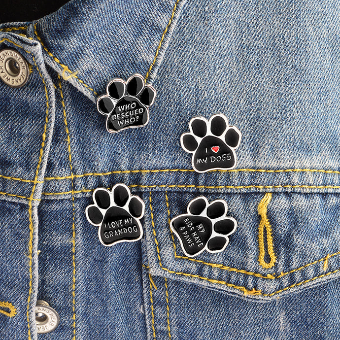 Inspirational Dog Lovers Quote Enamel Pins for Shirt, Hat, Jacket, Hoodie or Bag