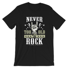 Laden Sie das Bild in den Galerie-Viewer, Never To Old To Rock | Premium Unisex-T-Shirt | Rock'N'Shirt