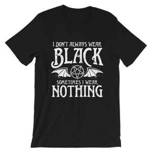 ALWAYS BLACK | Premium Unisex T-Shirt | Rock'N'Shirt