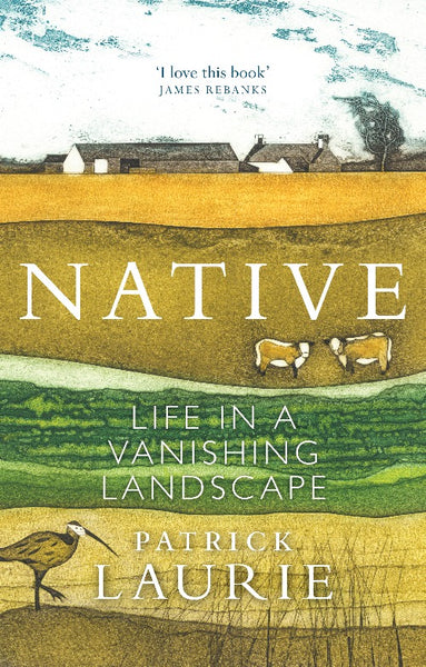 A review of Native: Life in a Vanishing Landscape by Patrick Laurie