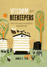 Load image into Gallery viewer, Wisdom for Beekeepers: 500 tips for successful beekeeping