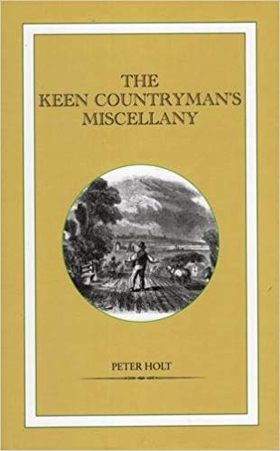 The Keen Countryman's Miscellany by Peter Holt