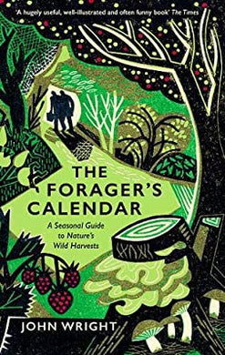 The Forager's Calendar - A Seasonal Guide to Nature's Wild Harvests