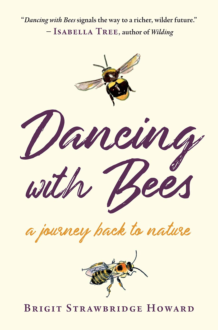 Dancing with Bees: A Journey Back to Nature