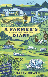 A Farmers Diary - A year at High House Farm