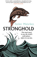 Load image into Gallery viewer, Stronghold: One man's quest to save the world's wild salmon