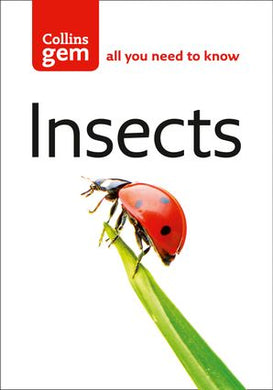 Insects - all you need to know (Collins Gem)