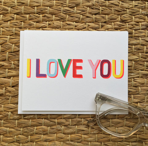 Greeting Card- I LOVE YOU