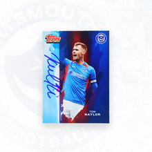 Load image into Gallery viewer, Tom Naylor 2019/20 Signed Topps Card