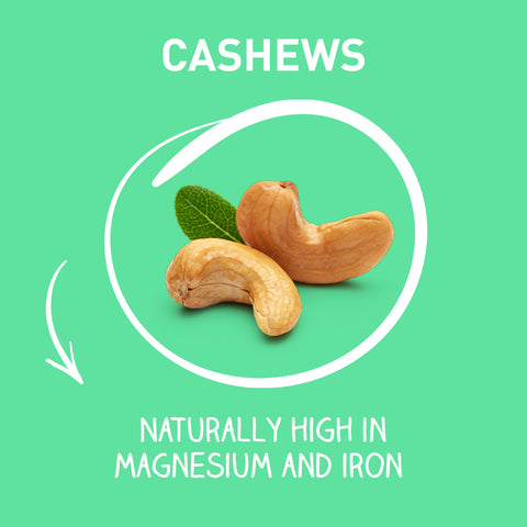 Cashews - Naturally high in magnesium and iron