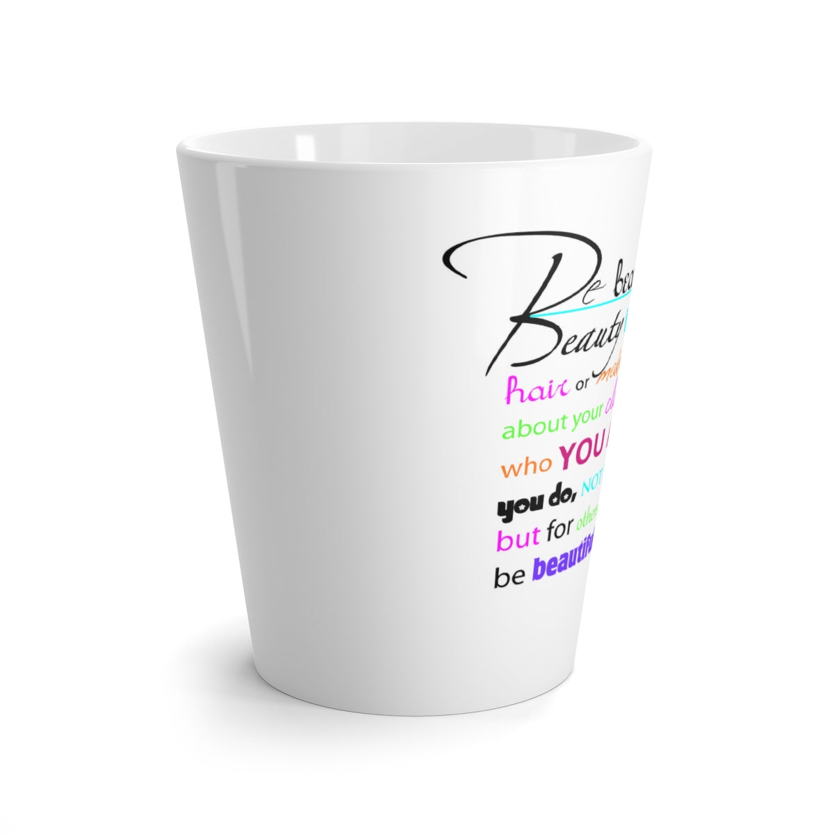 Be Beautiful Latte mug