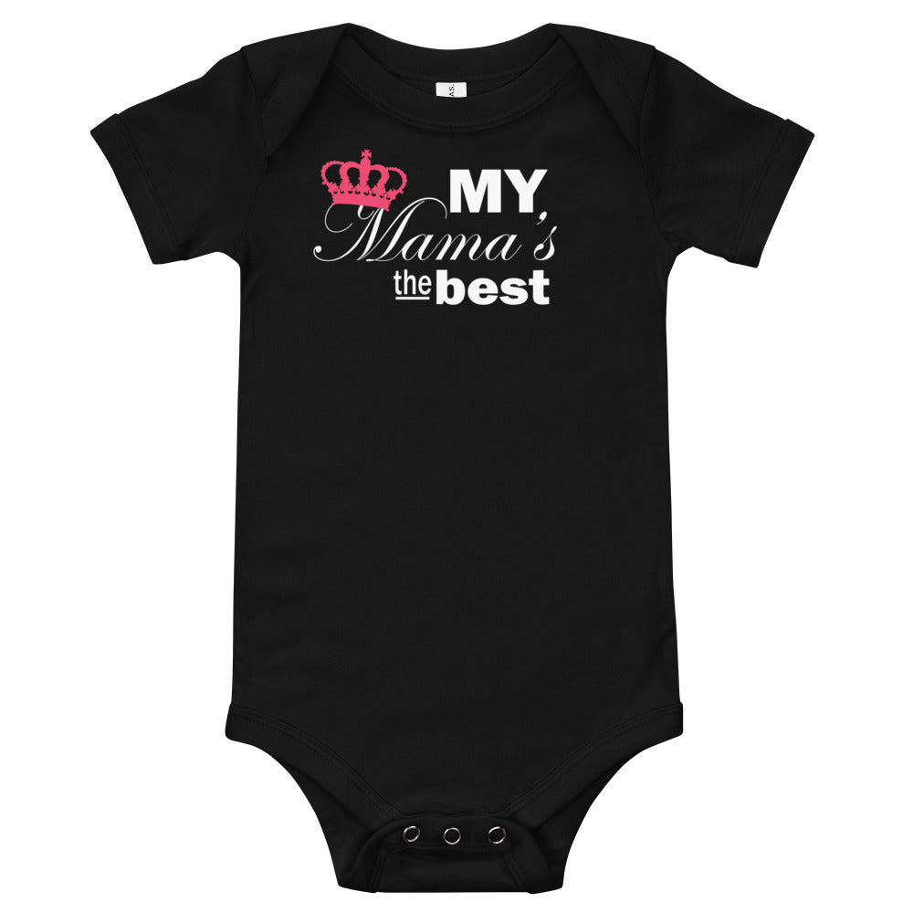 My Mama's the Best- Baby bodysuit