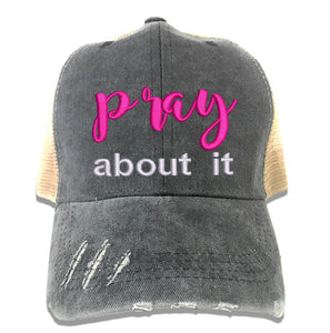 Pray About It Hat