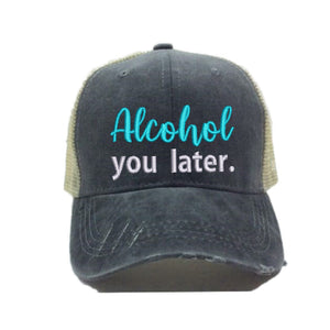 fun-trucker-hats - Alcohol You Later - Trucker Hat