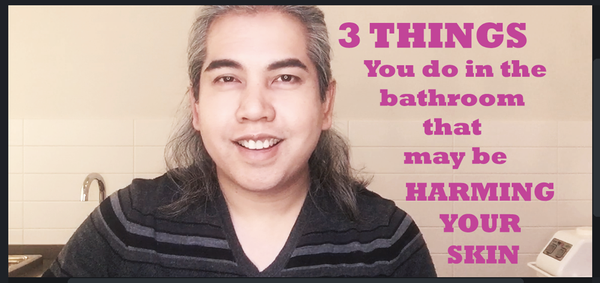 3 Things You Do In The Bathroom That May Be Harming Your Skin