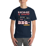Home is Where The BBQ is    Funny Dads Short-Sleeve T-Shirt