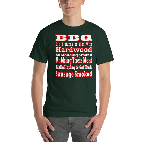 BBQ Bunch of Men with Hardwood Rubbing Their Meat Short-Sleeve T-Shirt