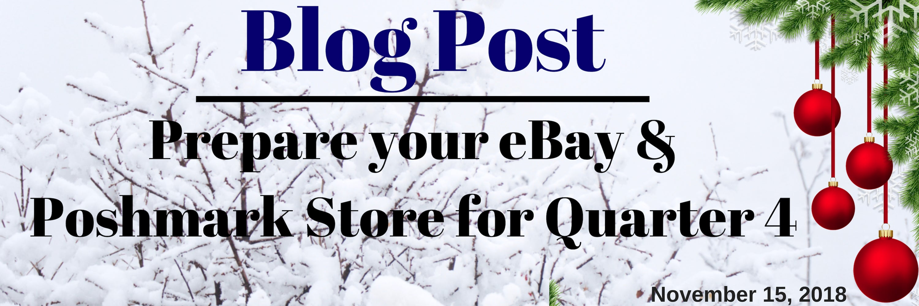 Blog Post: Prepare Your eBay & Poshmark Store for Quarter 4 | Christmas Selling Advice
