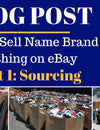 How to Sell Name Brand Clothing on eBay, Part 1: Sourcing