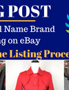 How to Sell Name Brand Clothing on eBay, Part 2: The Listing Process
