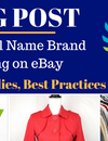How to Sell Name Brand Clothing on eBay, Part 3: Supplies, Best Practices & Perfection