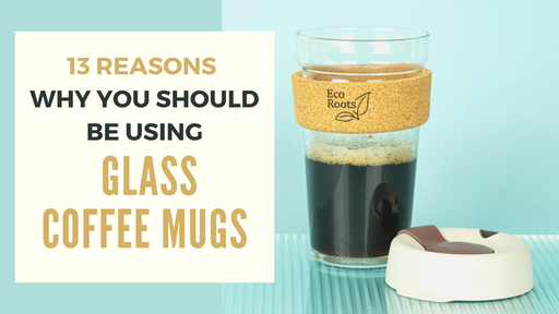 13 Reasons Why You Should Be Using Glass Coffee Mugs