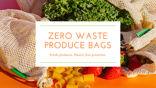 Zero Waste Produce Bags | Plastic Free Groceries