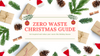 Zero Waste Christmas Guide For Everyone