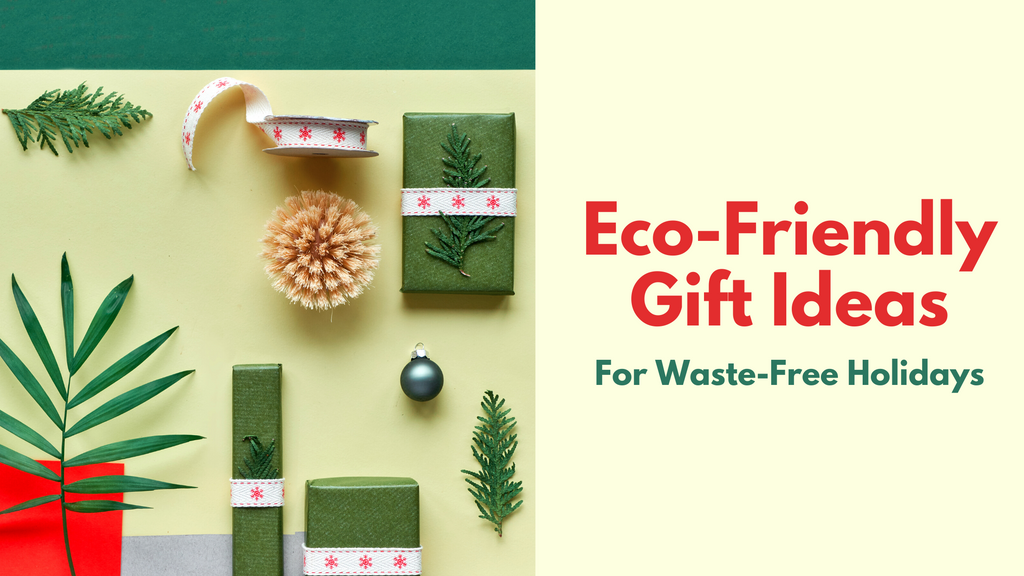 Eco-Friendly Gift Ideas for Waste-Free Holidays