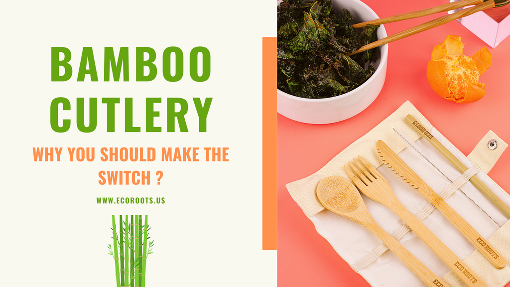Bamboo Cutlery [Why you should make the switch]