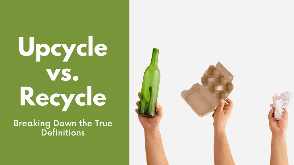 Upcycle vs. Recycle: Breaking Down the True Definitions