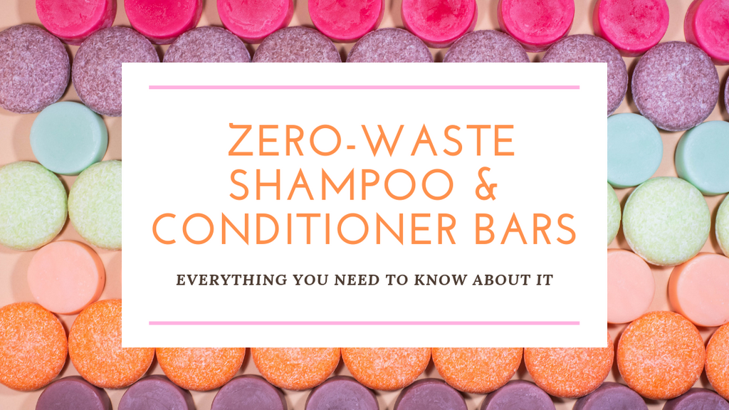 Everything You Need to Know About Our Zero Waste Shampoo & Conditioner Bars