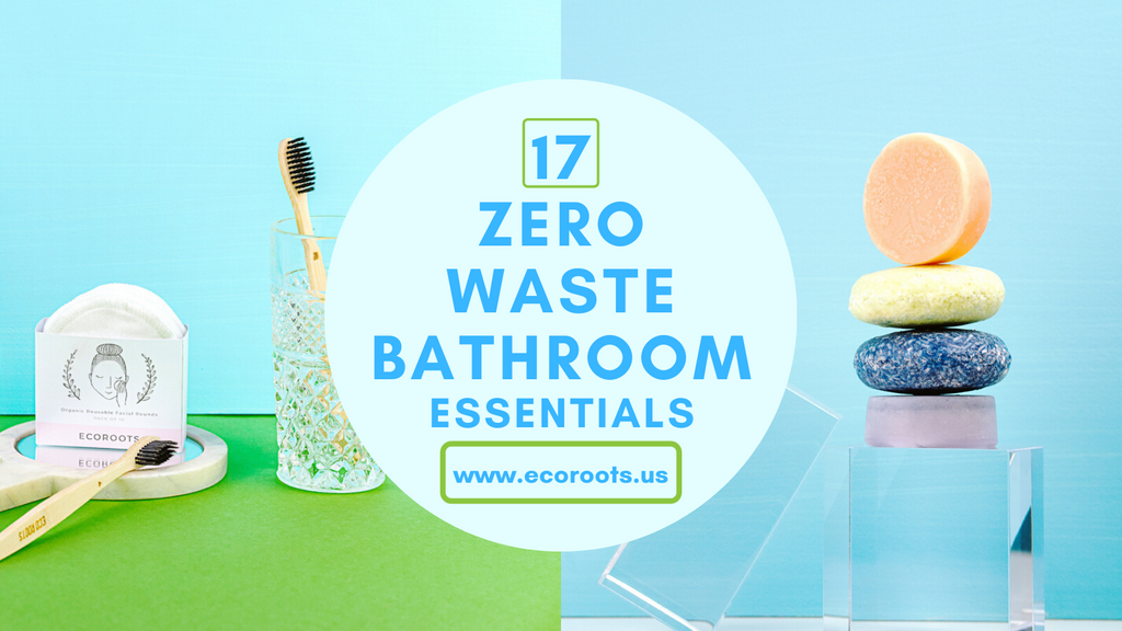 17 Zero Waste Bathroom Essentials