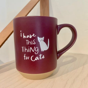 I Have A Thing For Cats Mug