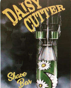 DAISY CUTTER SHAVE BAR