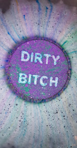 Dirty Bitch - Bath Bomb.