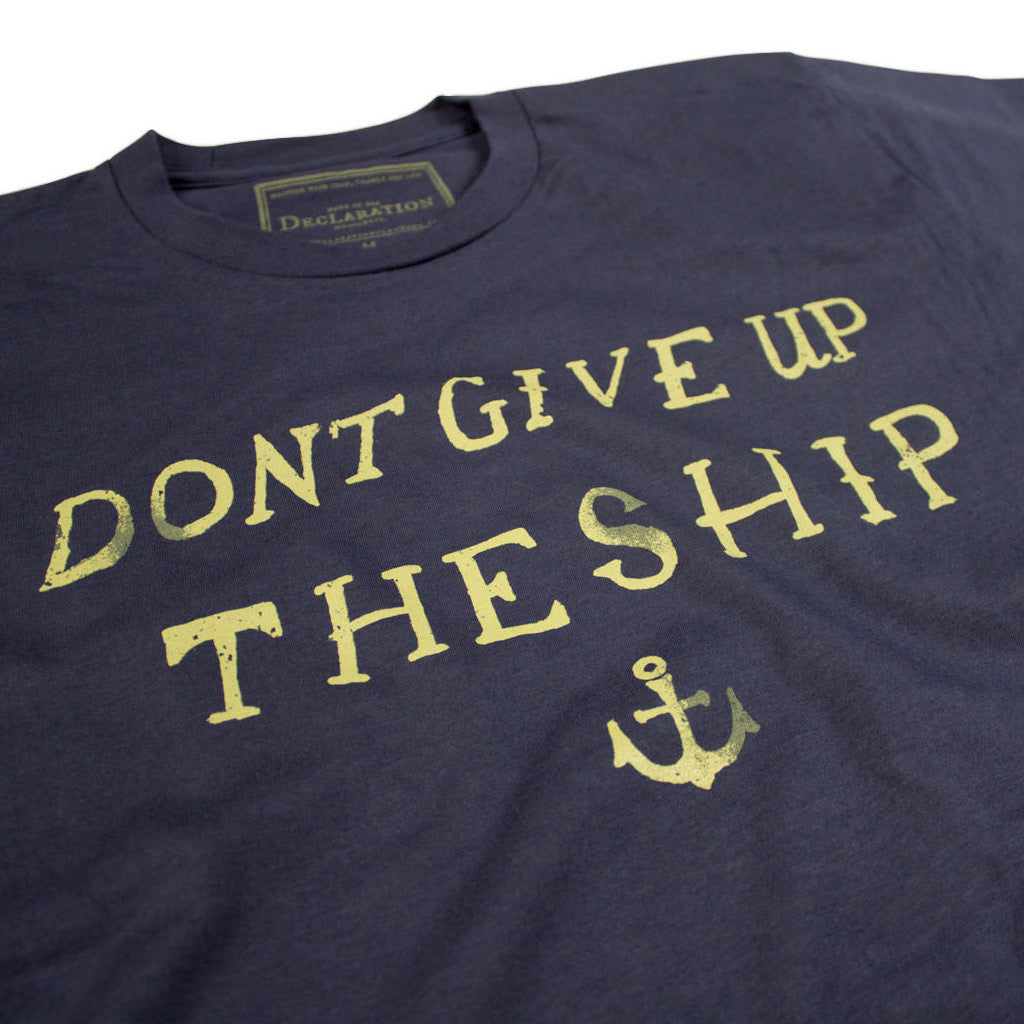 Don't Give Up The Ship - Declaration Clothing - 2